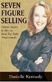 Seven Figure Selling: Proven Secrets to Success