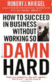 How to Succeed in Business Without Working So Hard