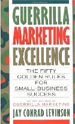 Guerrilla Marketing Excellence: 50 Golden Rules
