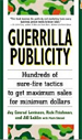 Guerrilla Publicity: Hundreds of Sure-Fire Tactics