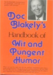 Doc Blakely's Handbook of Wit and Pungent Humor
