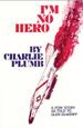 I'm No Hero: A POW Story