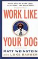 Work Like Your Dog