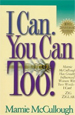 I Can, You Can Too!