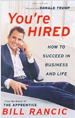 You're Hired: How to Succeed in Business and Life