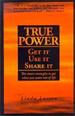 True Power - Get it, Use it, Share it
