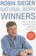Natural Born Winners : How to Achieve Happiness an
