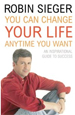 You Can Change Your Life: ... Any Time You Want