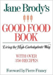 Jane Brody's Good Food Book: Living the High Carbo