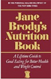 Jane Brody's Nutrition Book: A Lifetime Guide to G
