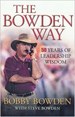 The Bowden Way : 50 Years of Leadership Wisdom