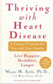Thriving With Heart Disease : A Unique Program for