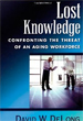 Lost Knowledge: Confronting the Threat of an Aging