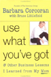 Use What You've Got, and Other Business Lessons