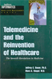Telemedicine and the Reinvention of Healthcare