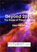 Beyond 2020 : The Shape of Things to Come