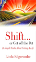 Shift or Get off the Pot