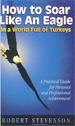 How to Soar Like an Eagle in a World of Turkeys