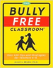 The Bully Free Classroom
