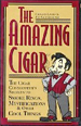 The Amazing Cigar: The Cigar Connoisseur's Secre