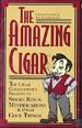 The Amazing Cigar: The Cigar Connoisseur's Secre