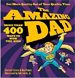 The Amazing Dad: More Than 400 Ways to Wow the Kid