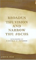 Broaden the Vision and Narrow the Focus
