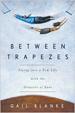 Between Trapezes
