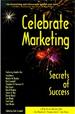 Celebrate Marketing: Secrets of Success