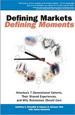Defining Markets Defining Moments