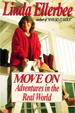 Move on: Adventures in the Real World