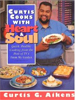 Curtis Cooks With Heart & Soul