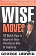 Wise Moves: 60 Quick Tips to Improve Your Position