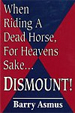 When Riding a Dead Horse, for Heavens Sake....Dism