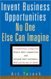 Invent Business Opportunities No One Can Imagine