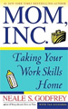 Mom, Inc. : Taking Your Work Skills Home