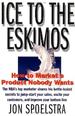 ICE TO THE ESKIMOES