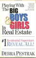 Playing With the Big Boys and Girls of Real Estate