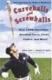 Curveballs and Screwballs