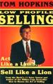 Tom Hopkins' Low Profile Selling