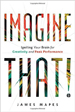 Imagine That! - James Mapes