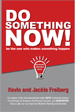 Do Something Now!  - Kevin Freiberg