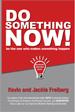 Do Something Now!  - Kevin Freiberg