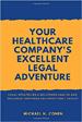 Your Healthcare Company's Excellent Legal Adventure - Michael Cohen