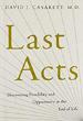 Last Acts - David Casarett