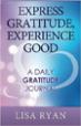 Express Gratitude, Experience Good - Lisa Ryan