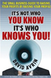 It's Not Who You Know -- It's Who Knows You - David Arvin