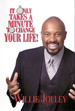 It Only Takes a Minute to Change Your Life! - WIllie Jolley