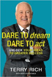 Dare to Dream, Dare to Act - Terry Rich
