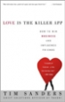 Tim Sanders-Love Is the Killer App: How to Win Business and Influence Friends